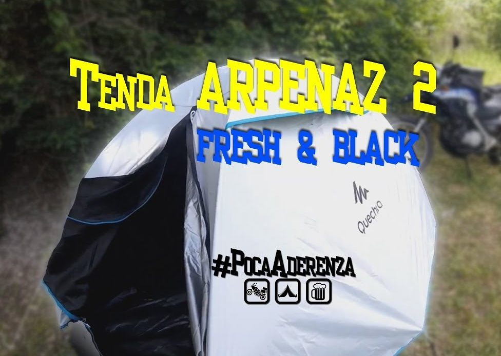 Tenda ARPENAZ 2 FRESH&BLACK - Recensita da un motociclista